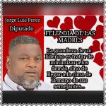 Mensaje de Jorge Luis Perez a todas las Madres